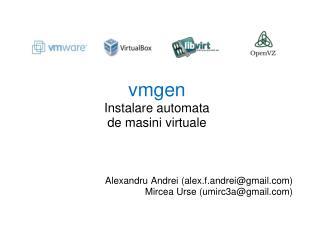 vmgen Instalare automata de masini virtuale