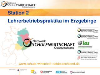 Station 2  Lehrerbetriebspraktika im Erzgebirge