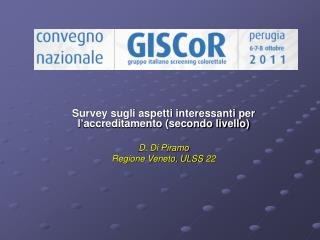 Survey sugli aspetti interessanti per l'accreditamento (secondo livello) D. Di Piramo