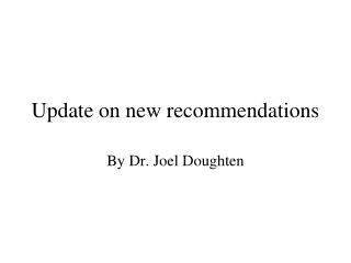 Update on new recommendations