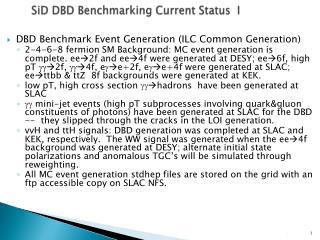 SiD  DBD Benchmarking Current Status  I