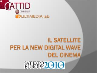 il satellite per la  new Digital wave  del cinema