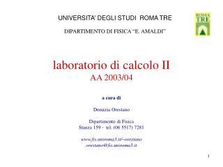laboratorio di calcolo II AA 2003/04