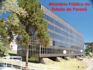 Minist�rio P�blico do Estado do Paran�