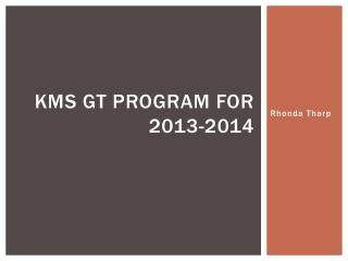 KMS GT Program for 2013-2014