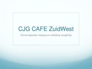 CJG CAFE  ZuidWest