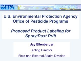 U.S. Environmental Protection Agency Office of Pesticide Programs  Proposed Product Labeling for Spray