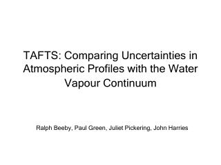 TAFTS: Comparing Uncertainties in Atmospheric Profiles with the Water Vapour Continuum