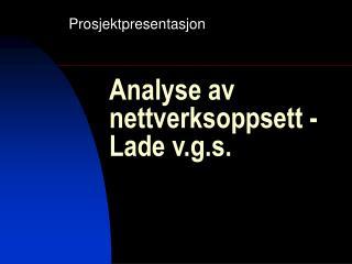 Analyse av nettverksoppsett - Lade v.g.s.