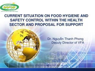 Dr. Nguyễn Thanh Phong                                 Deputy Director of VFA Hà Nội, May  - 2012