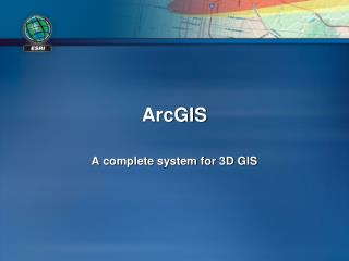 ArcGIS A complete system for 3D GIS