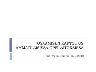 OSAAMISEN KARTOITUS AMMATILLISISSA OPPILAITOKSISSA
