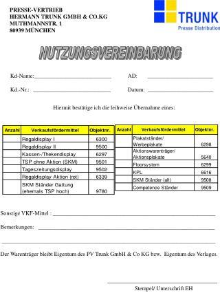 PRESSE-VERTRIEB HERMANN TRUNK GMBH & CO.KG MUTHMANNSTR. 1 80939 MÜNCHEN