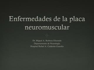 Enfermedades de la placa neuromuscular