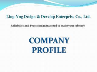 Ling-Yng Design & Develop Enterprise Co., Ltd.