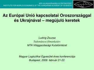 Az Európai Unió kapcsolatai Oroszországgal és Ukrajnával – megújuló keretek