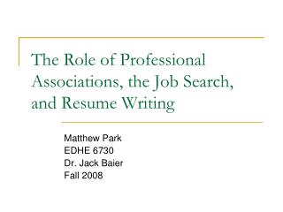 The Role of Professional Associations, the Job Search, and Resume Writing