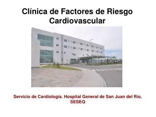 Clínica de Factores de Riesgo Cardiovascular