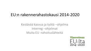 EU:n rakennerahastokausi 2014-2020