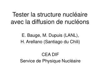 Tester la structure nucléaire avec la diffusion de nucléons