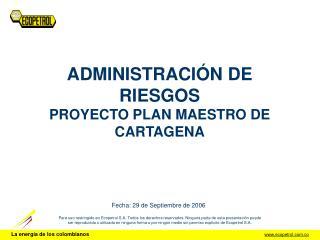 ADMINISTRACIÓN DE RIESGOS PROYECTO PLAN MAESTRO DE CARTAGENA