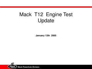 Mack  T12  Engine Test Update January 12th  2005