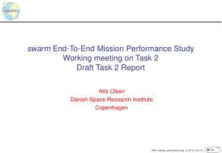 swarm  End-To-End Mission Performance Study Working meeting on Task 2 Draft Task 2 Report