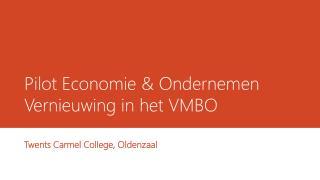 Pilot Economie & Ondernemen Vernieuwing in het VMBO