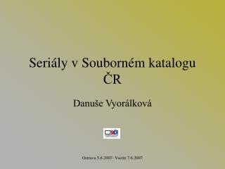 Seriály v Souborném katalogu ČR