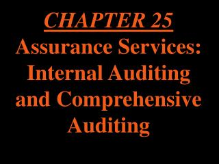CHAPTER 25 Assurance Services: Internal Auditing and Comprehensive Auditing