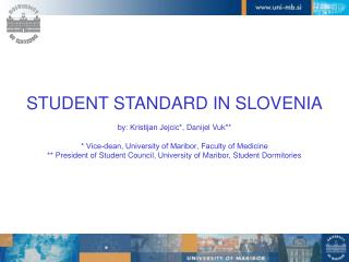 STUDEN T STANDARD IN SLOVENIA by:  Kristijan Jejcic* , Danijel Vuk * *