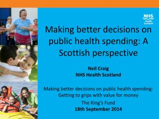 Making better decisions on public health spending: A Scottish perspective