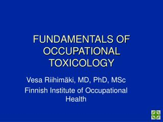 FUNDAMENTALS OF OCCUPATIONAL TOXICOLOGY