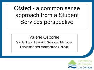 Ofsted - a common sense approach from a Student Services perspective