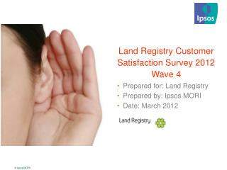 Land Registry Customer Satisfaction Survey 2012 Wave 4