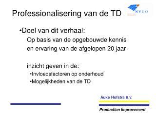 Professionalisering van de TD