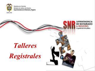 Talleres  Registrales