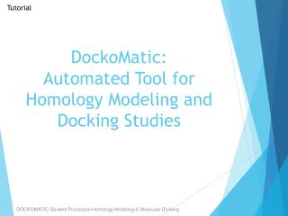 DockoMatic : Automated Tool for Homology Modeling and Docking Studies