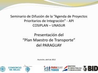 """Seminario de Difusión de la """"Agenda de Proyectos Prioritarios de Integración"""" - API"""