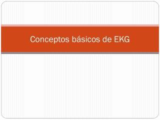 Conceptos básicos de EKG