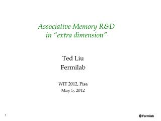 "Associative Memory R&D  in  "" extra dimension """