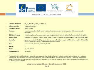 Označení materiálu:  VY_32_INOVACE_STEIV_FYZIKA2_11 Název materiálu:  Trojfázová soustava.