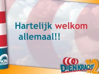 Hartelijk  welkom  allemaal!!