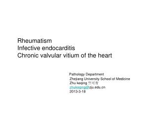 Rheumatism Infective endocarditis Chronic valvular vitium of the heart