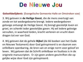 Geloofsbelijdenis   (Evangelische Gemeente Halle en Omstreken vzw)