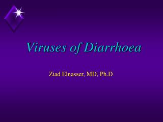 Viruses of  Diarrhoea