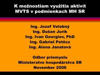 K možnostiam využitia aktivít MVTS v podmienkach MH SR
