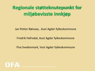 Regionale st�tteknutepunkt for milj�bevisste innkj�p