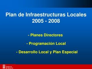 Plan de Infraestructuras Locales 2005 - 2008
