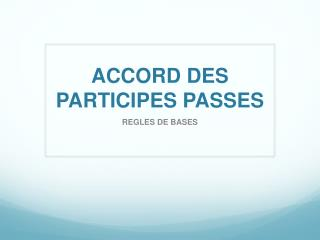 ACCORD DES PARTICIPES PASSES